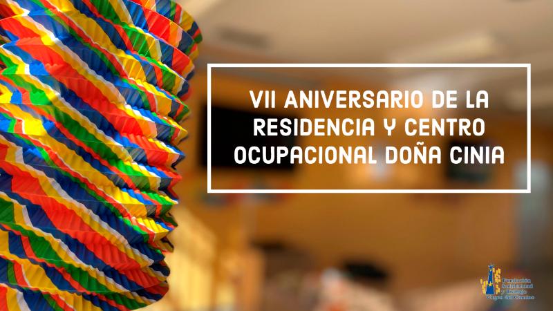 VII Aniversario de la Residencia y Centro Ocupacional Doña Cinia